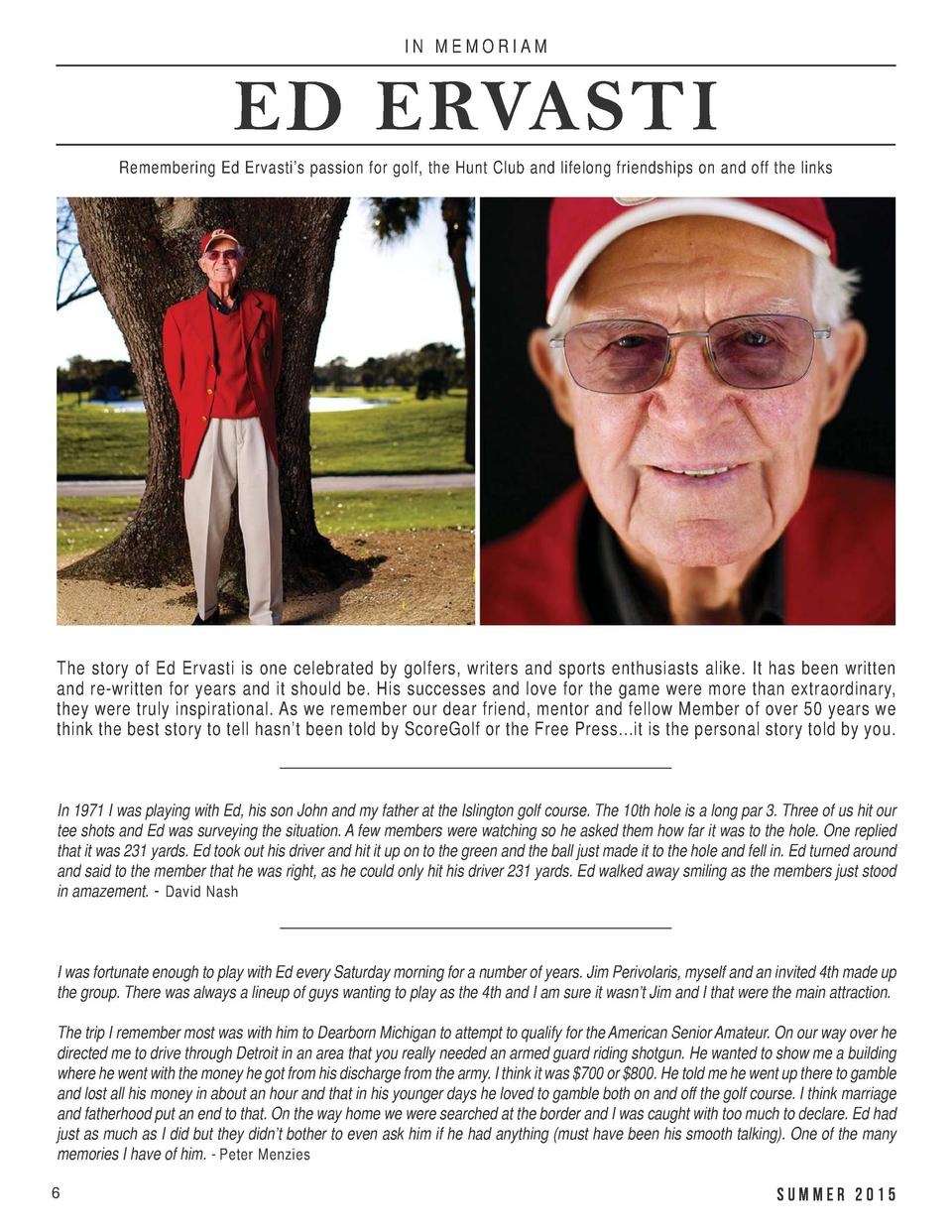IN MEMORIAM  IN MEMORIAM  ED ERVASTI  ED ERVASTI  Remembering Ed Ervasti   s passion for golf, the Hunt Club and lifelong ...