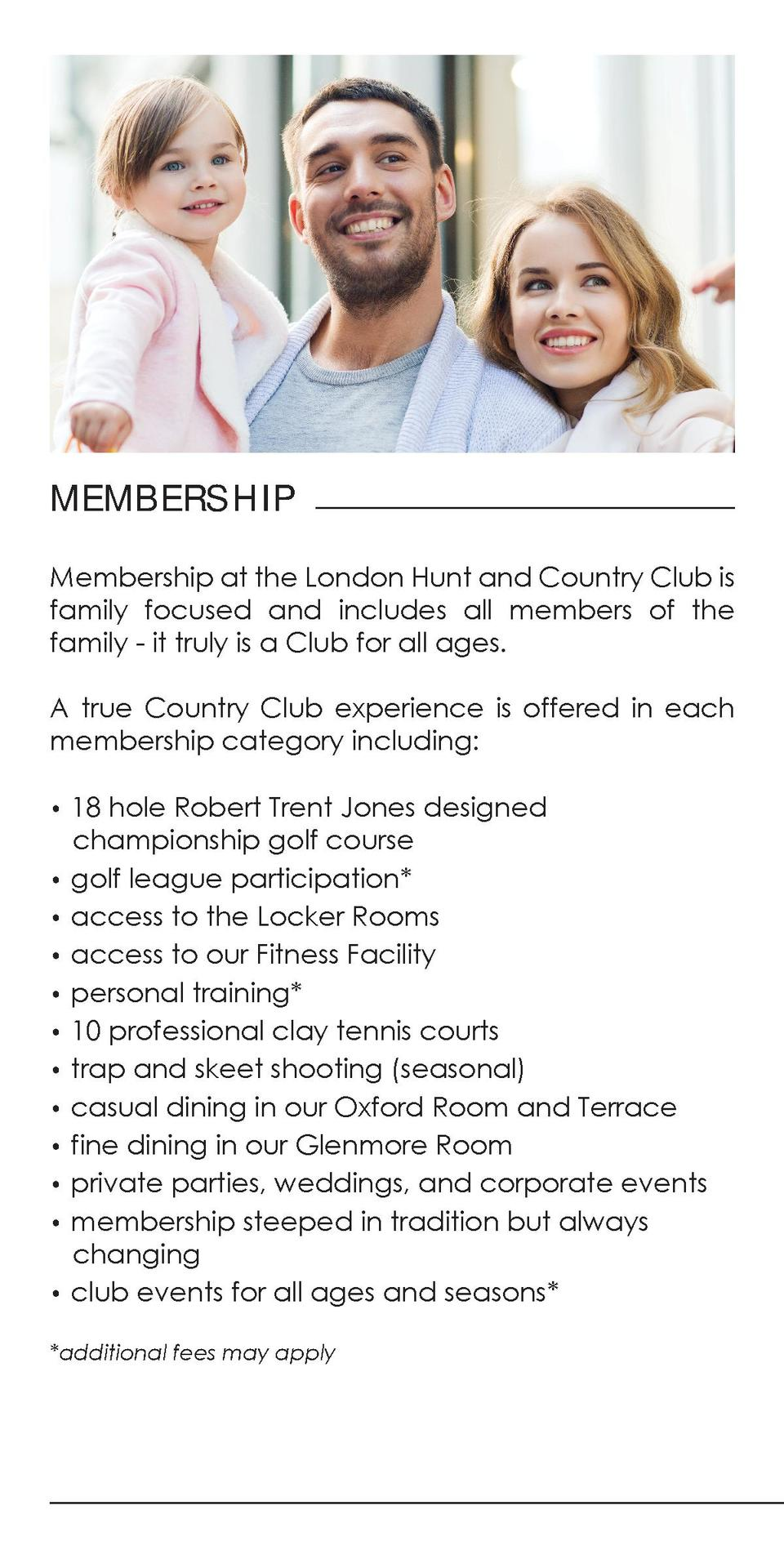MEMBE RSH IP Membership at the London Hunt and Country Club is family focused and includes all members of the family - it ...