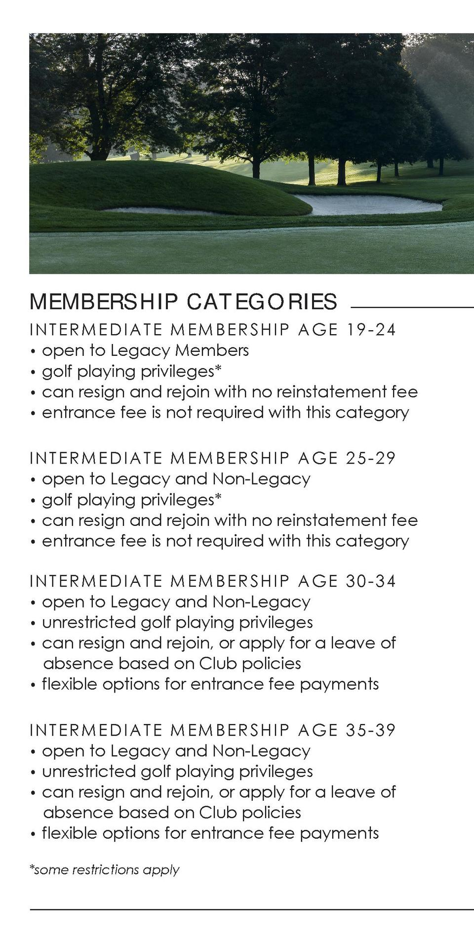 MEM B E RSH IP C A T E G O R I E S INTERMEDIATE MEMBERSHIP AGE 19-24     open to Legacy Members     golf playing privilege...