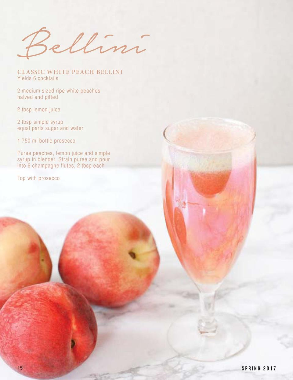 Bellini CLASSIC WHITE PEACH BELLINI Yields 6 cocktails  2 medium sized ripe white peaches halved and pitted 2 tbsp lemon j...