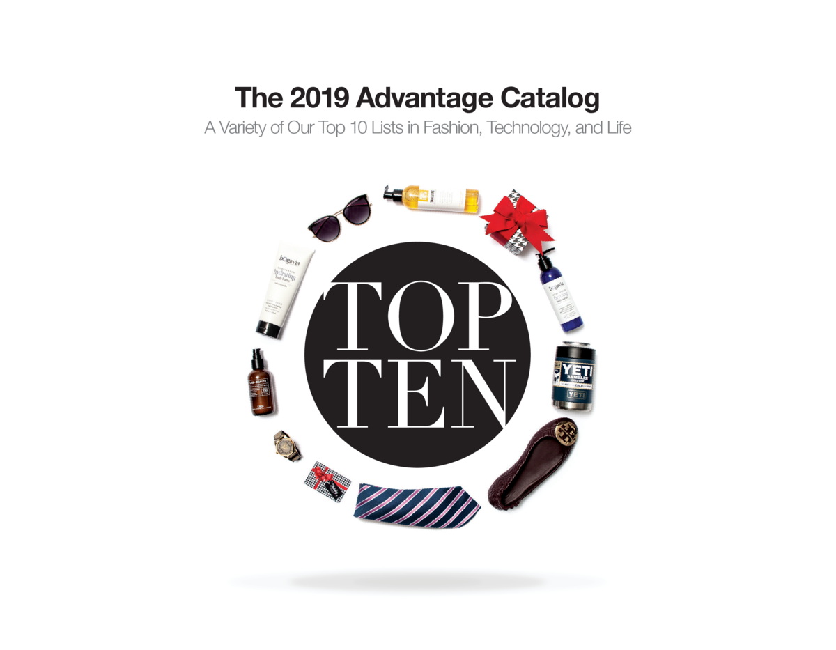 THE ADVANTAGE CO   S  TOP TEN CATALOG 2019  A Variety of Our Top 10 Lists in Fashion, Technology, and Life