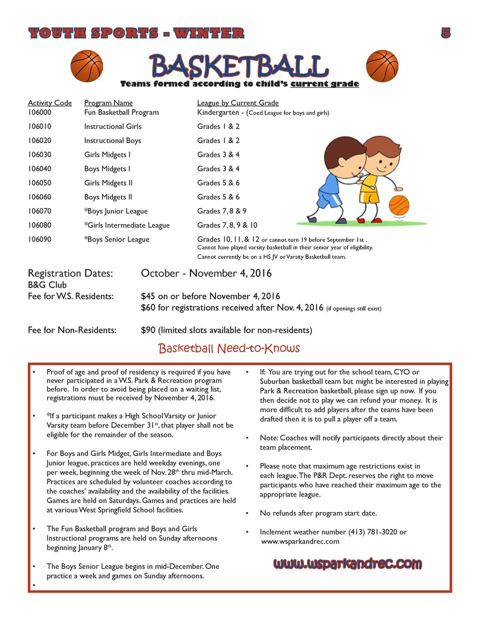 YOUTH SPORTS - WINTER        5   BASKETBALL  Teams formed according to child   s current grade Activity Code   106000    P...
