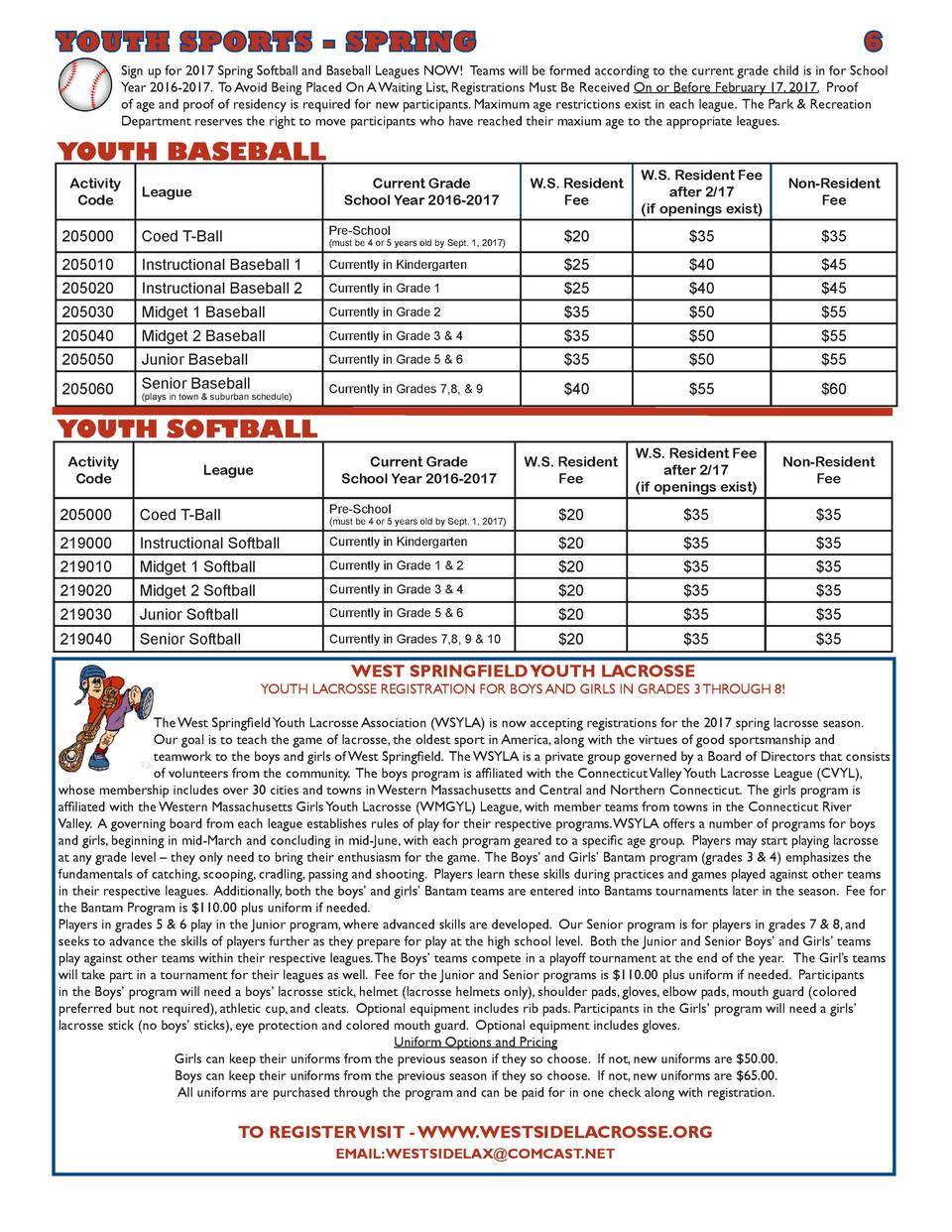 YOUTH SPORTS - SPRING      6  Sign up for 2017 Spring Softball and Baseball Leagues NOW  Teams will be formed according to...
