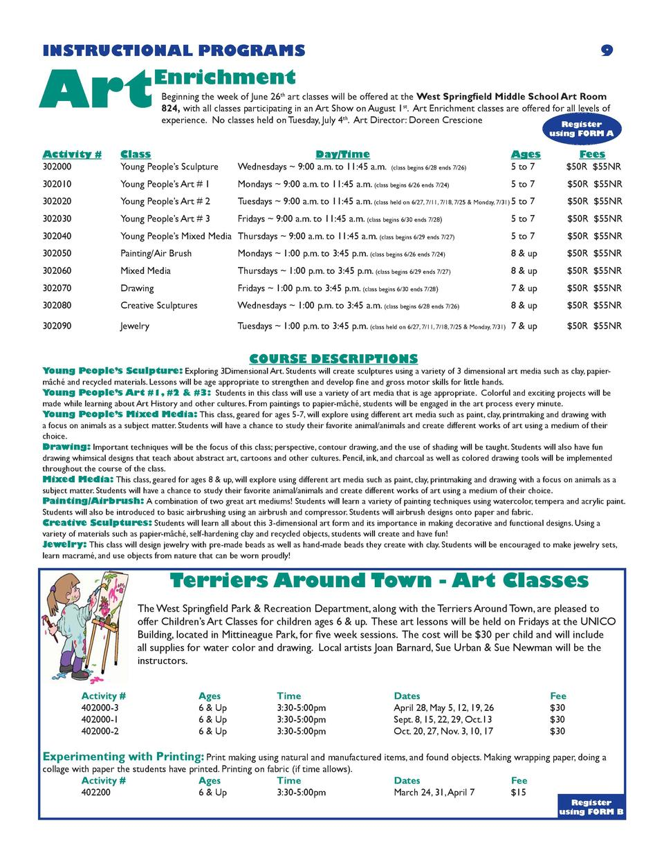 INSTRUCTIONAL PROGRAMS  Art  9  Enrichment Beginning the week of June 26th art classes will be offered at the West Springf...