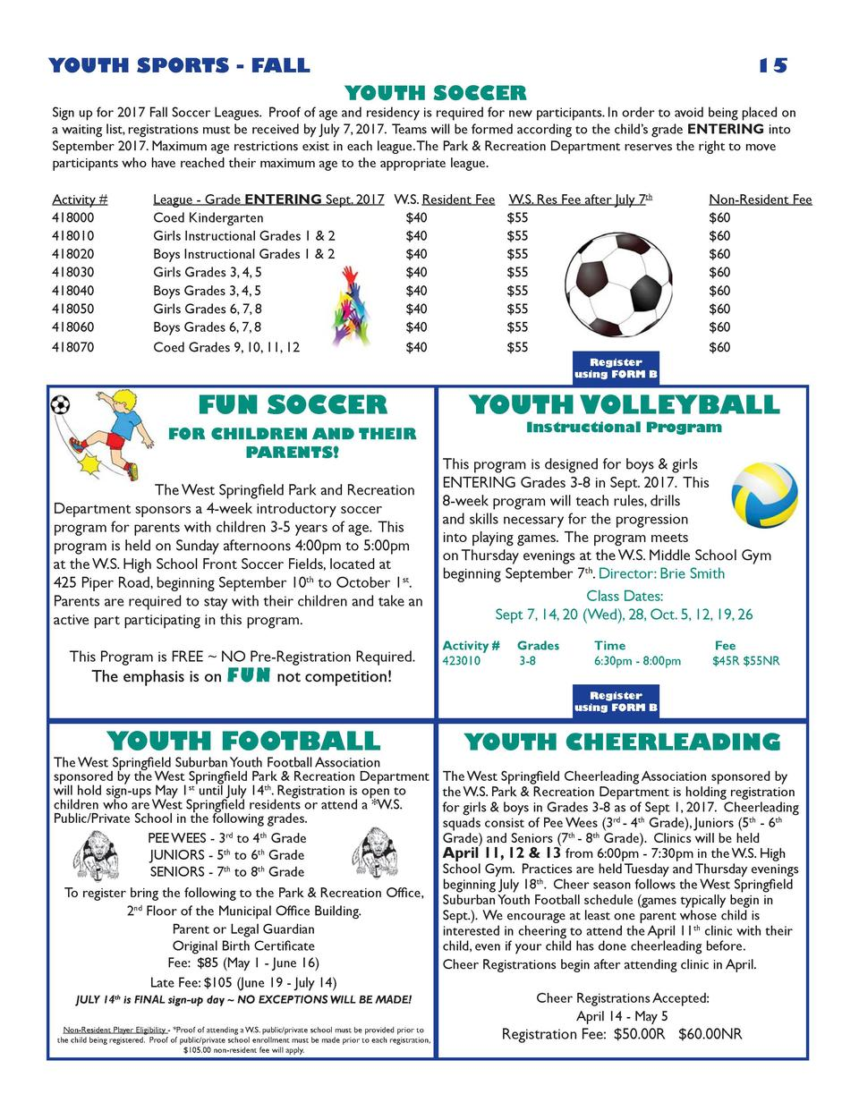 YOUTH SPORTS - FALL  15 YOUTH SOCCER  Sign up for 2017 Fall Soccer Leagues. Proof of age and residency is required for new...