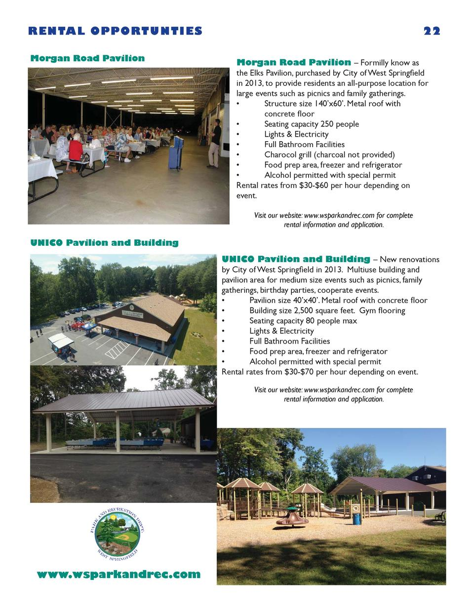 RENTAL OPPORTUNTIES Morgan Road Pavilion  22 Morgan Road Pavilion     Formilly know as the Elks Pavilion, purchased by Cit...