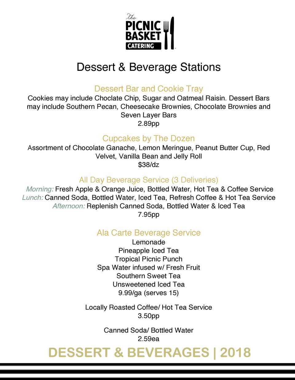 Dessert   Beverage Stations Dessert Bar and Cookie Tray Cookies may include Choclate Chip, Sugar and Oatmeal Raisin. Desse...