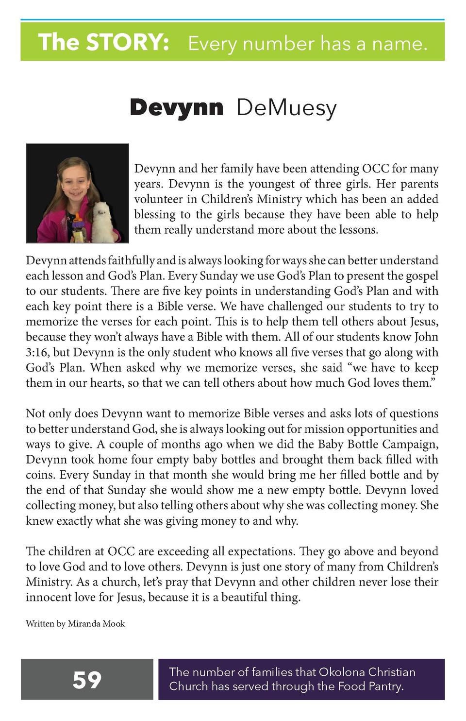 The STORY  Every number has a name. Devynn DeMuesy Devynn and her family have been attending OCC for many years. Devynn is...