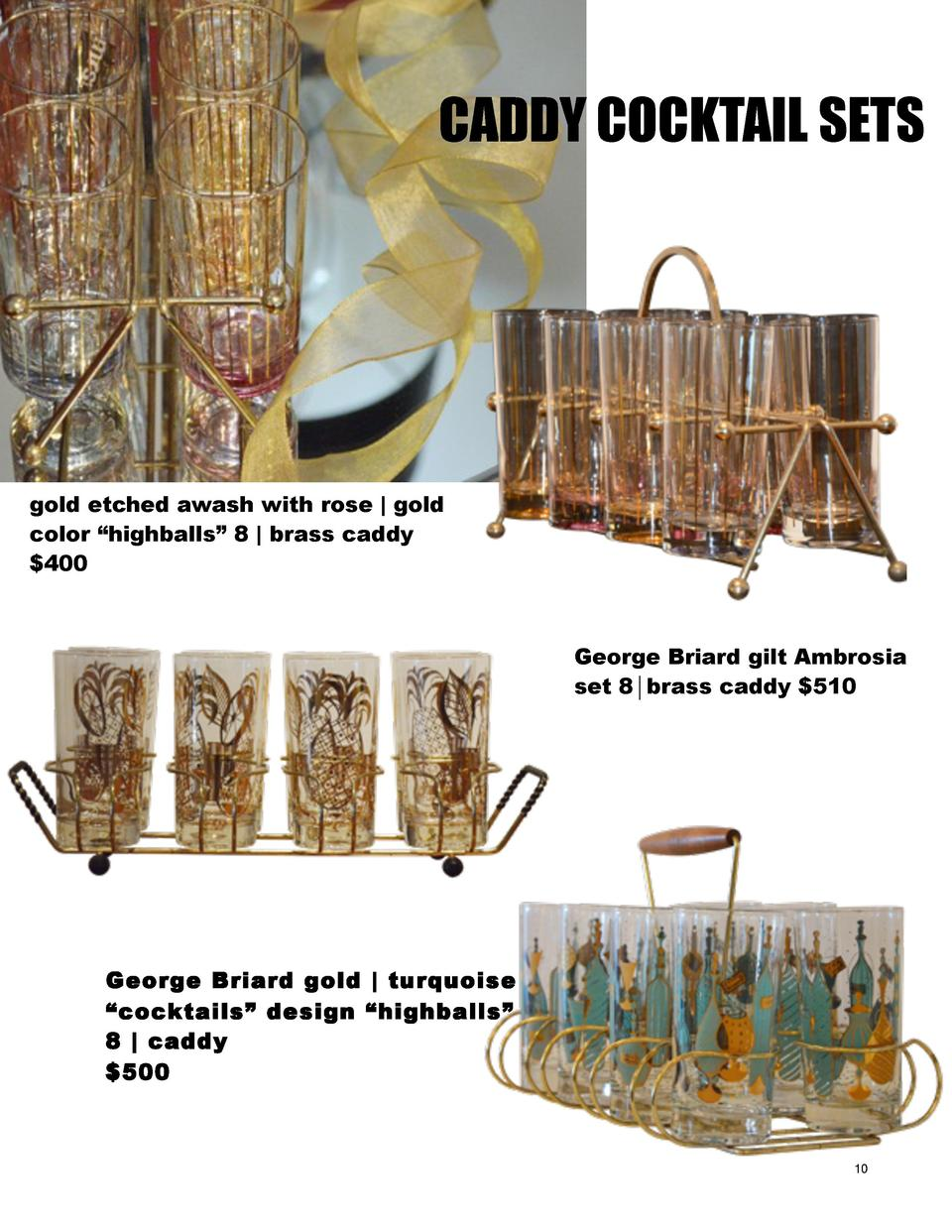 CADDY COCKTAIL SETS  gold etched awash with rose   gold color    highballs    8   brass caddy  400  George Briard gilt Amb...