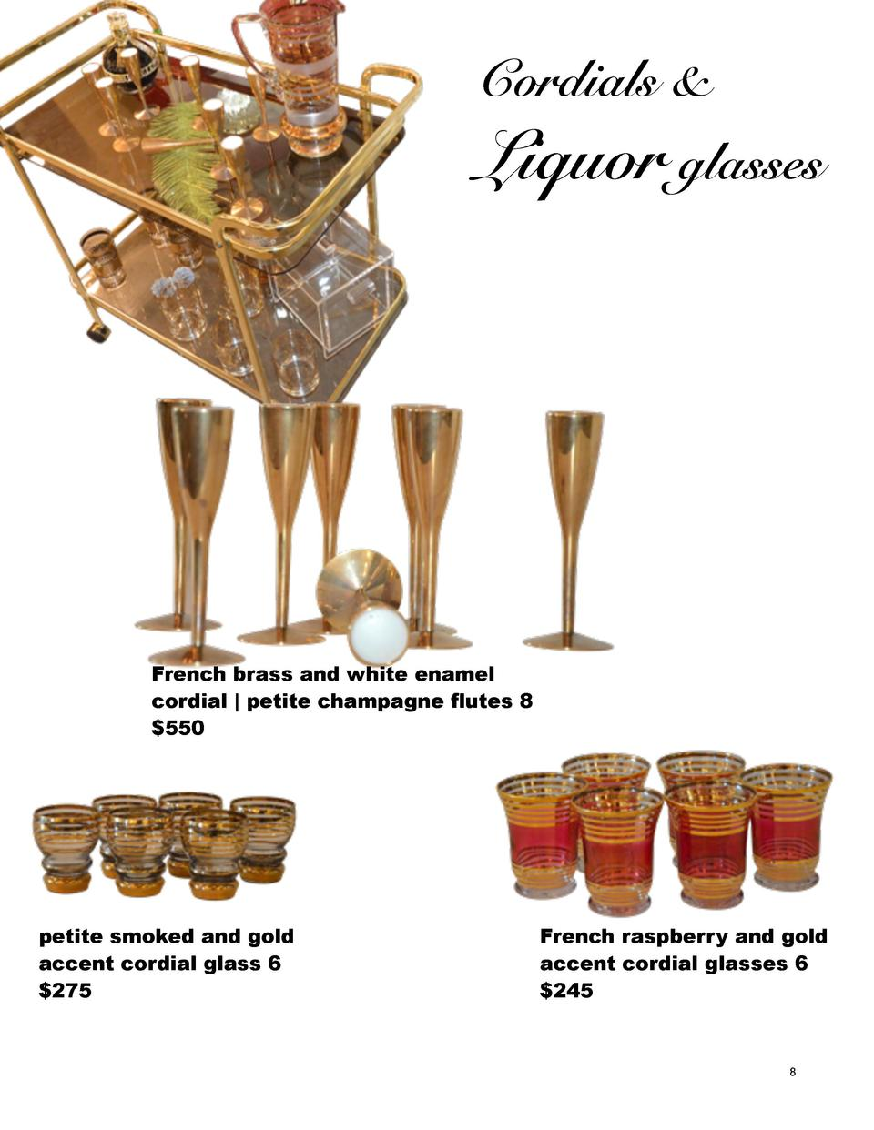 Cordials    Liquor glasses  French brass and white enamel cordial   petite champagne flutes 8  550  petite smoked and gold...
