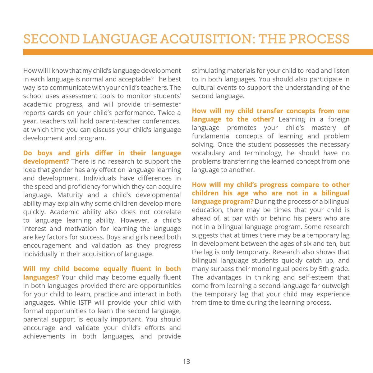 SECOND LANGUAGE ACQUISITION  THE PROCESS How will I know that my child   s language development in each language is normal...