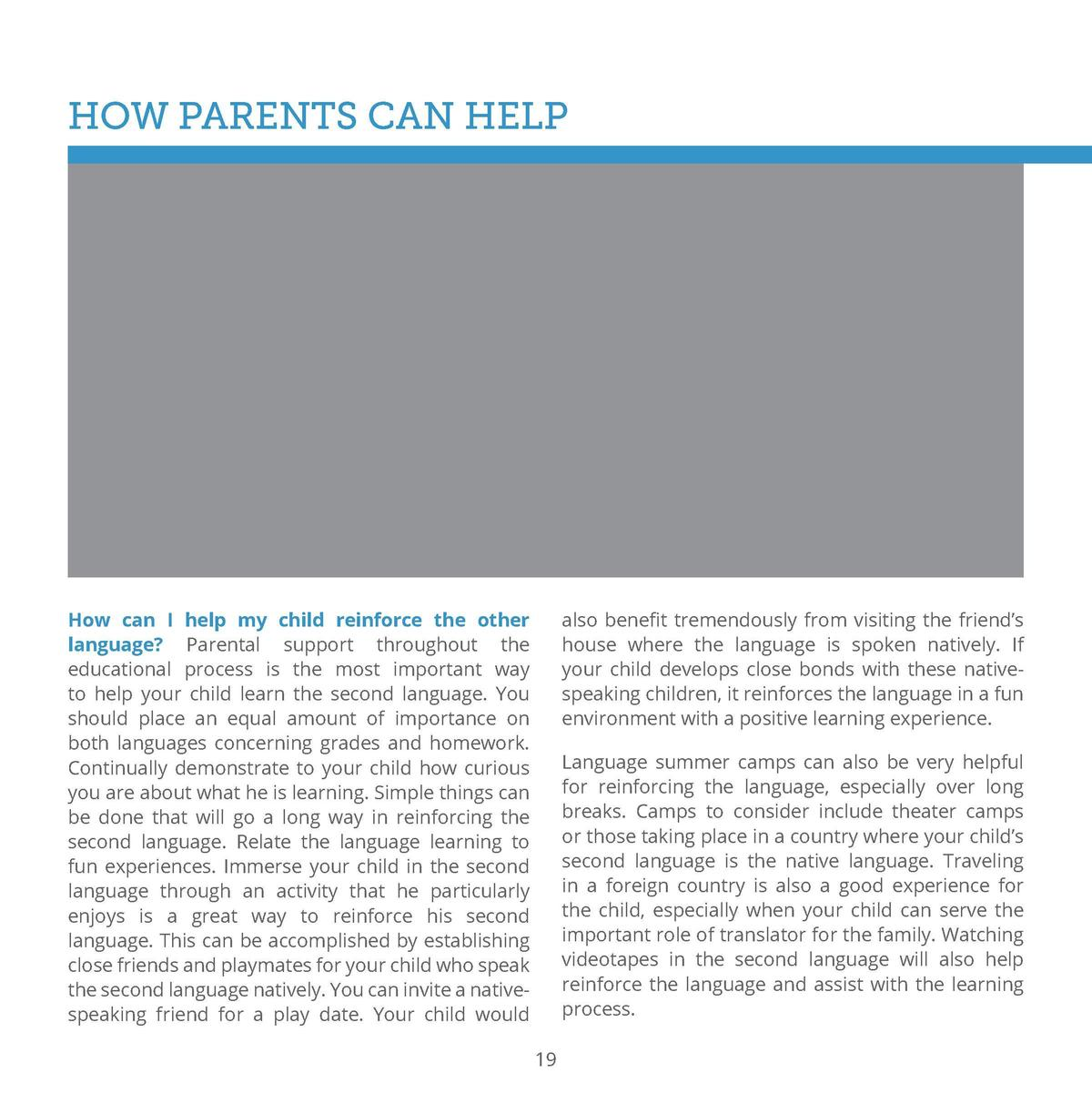 HOW PARENTS CAN HELP  How can I help my child reinforce the other language  Parental support throughout the educational pr...