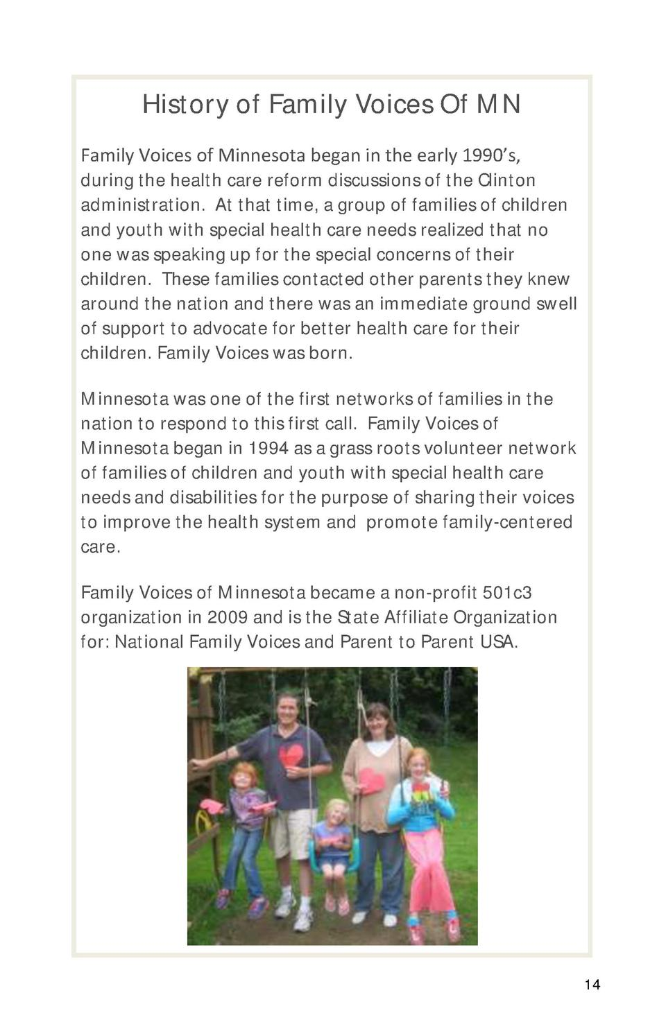 History of Family Voices Of MN Family Voices of Minnesota began in the early 1990   s, during the health care reform discu...