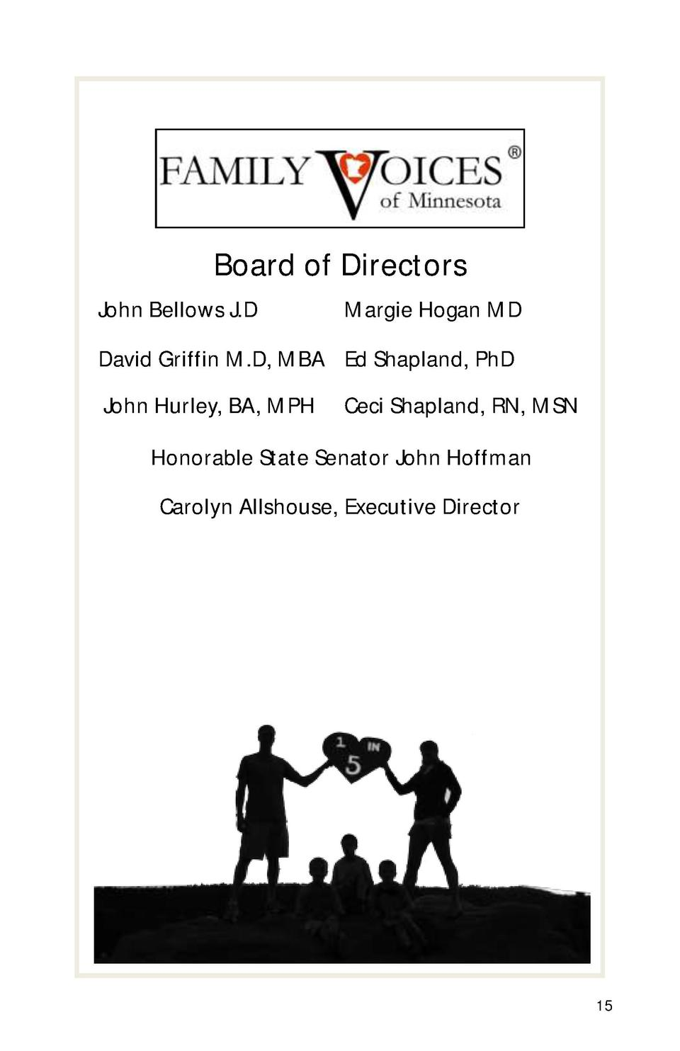 Board of Directors John Bellows J.D  Margie Hogan MD  David Griffin M.D, MBA Ed Shapland, PhD John Hurley, BA, MPH  Ceci S...