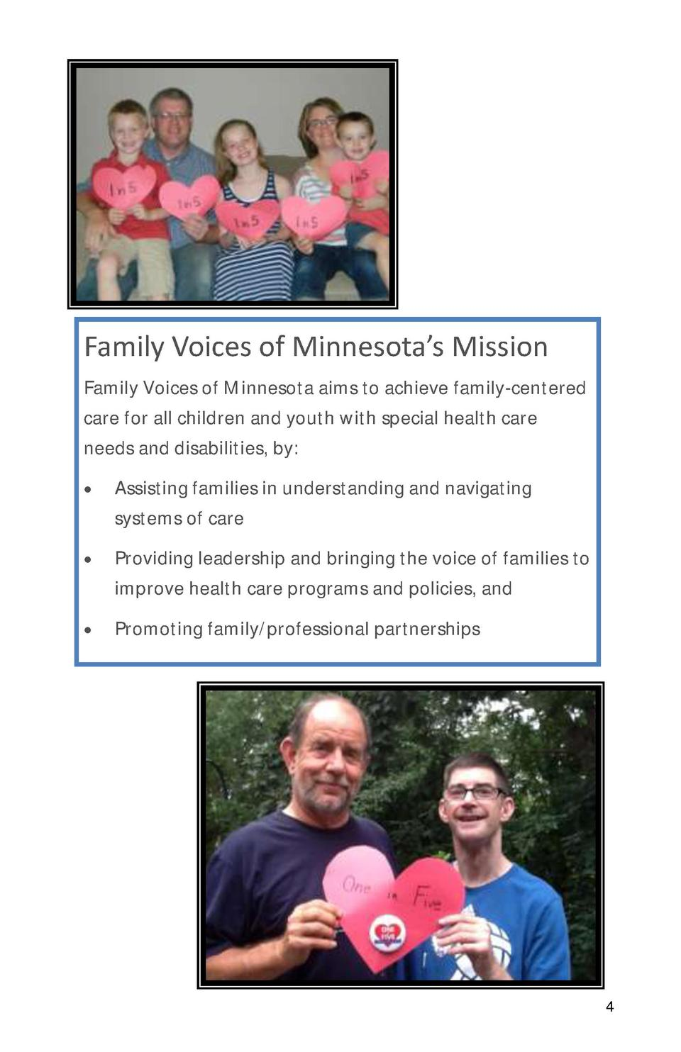 Family Voices of Minnesota   s Mission Family Voices of Minnesota aims to achieve family-centered care for all children an...