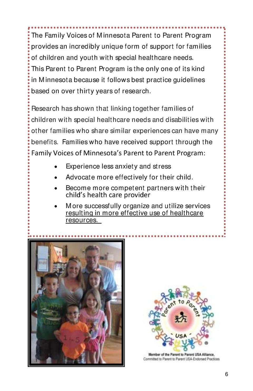 The Family Voices of Minnesota Parent to Parent Program provides an incredibly unique form of support for families of chil...
