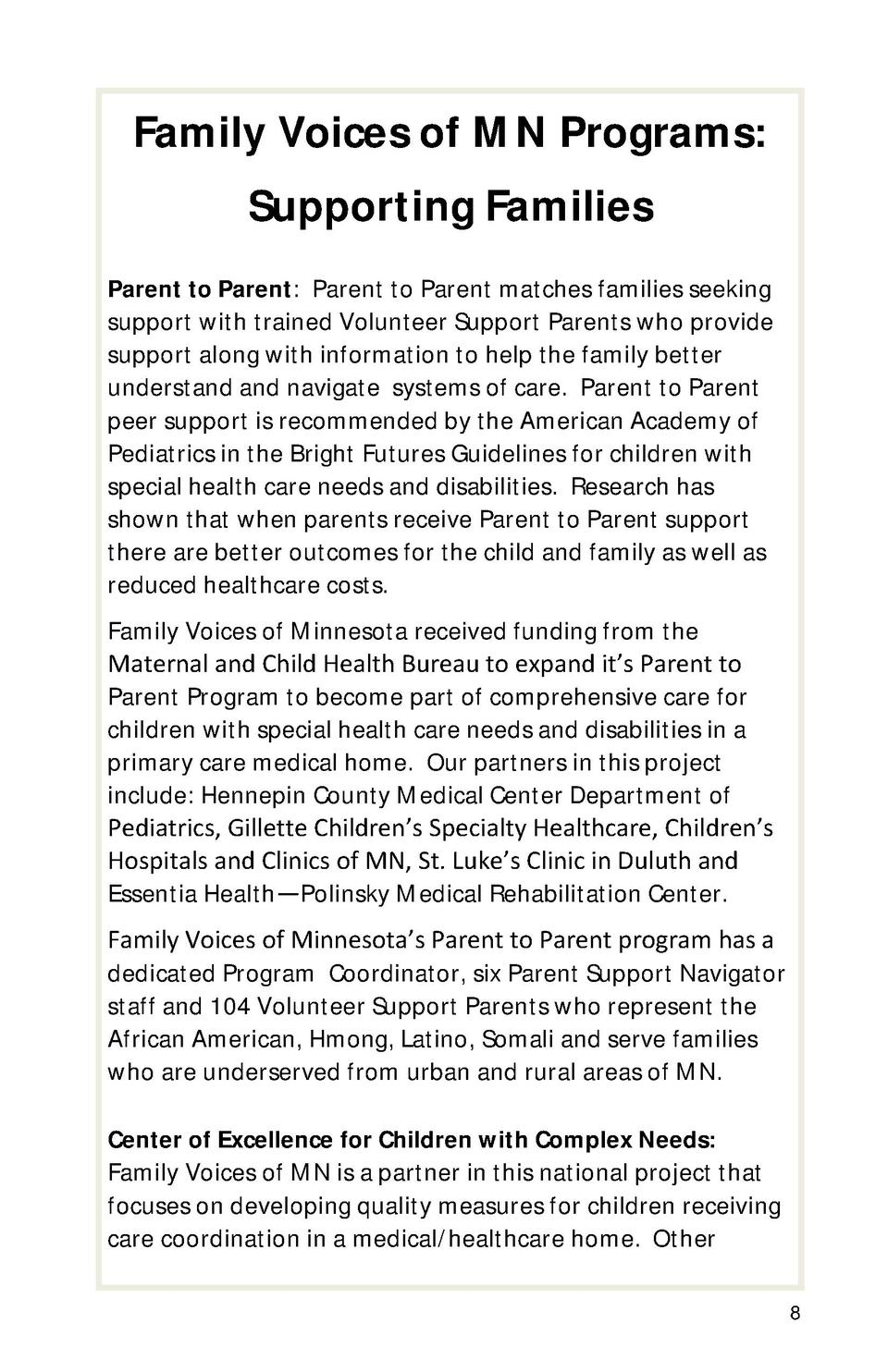 Family Voices of MN Programs  Supporting Families Parent to Parent  Parent to Parent matches families seeking support with...