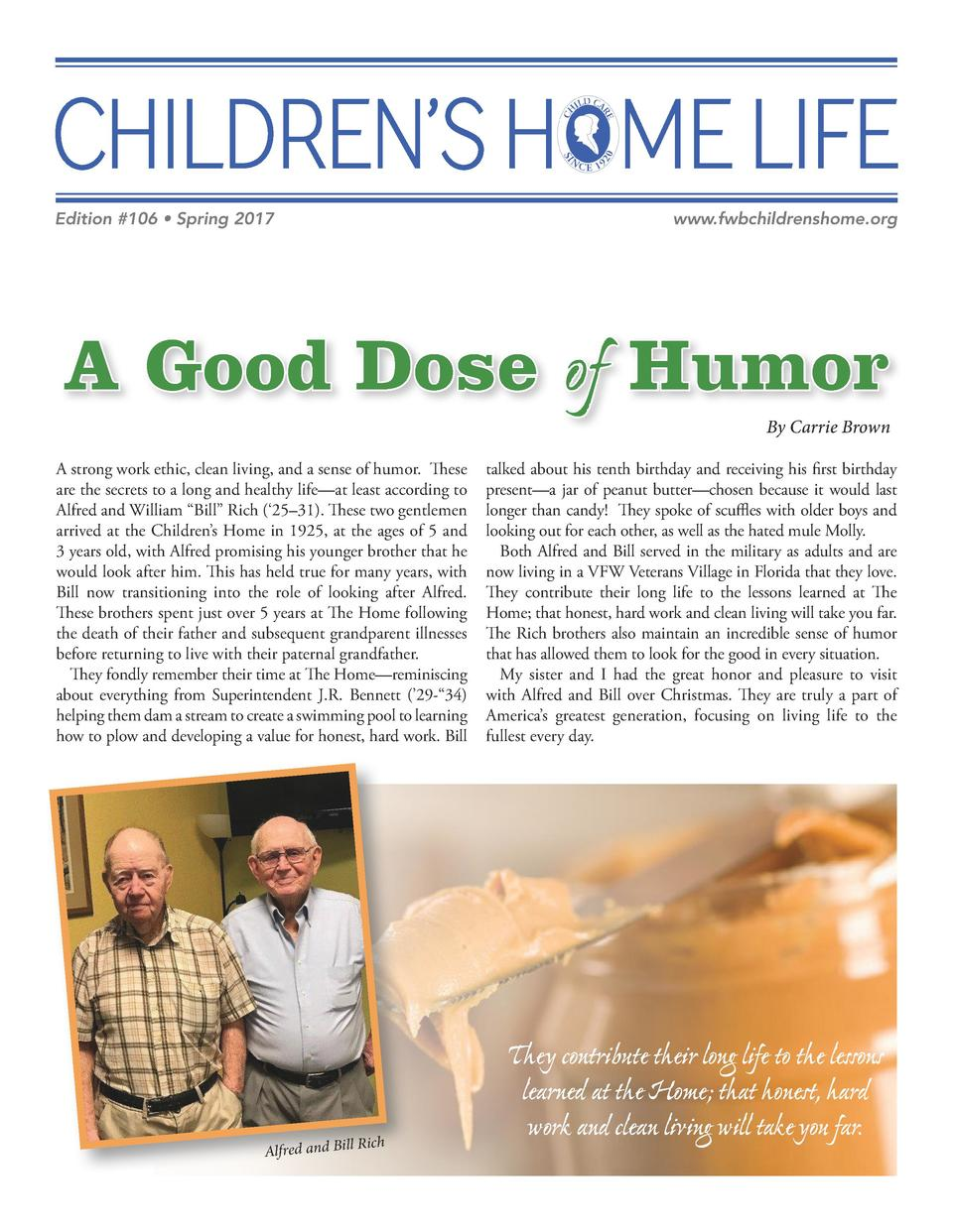 Edition  106     Spring 2017   www.fwbchildrenshome.org  A Good Dose of Humor  By Carrie Brown  A strong work ethic, clean...
