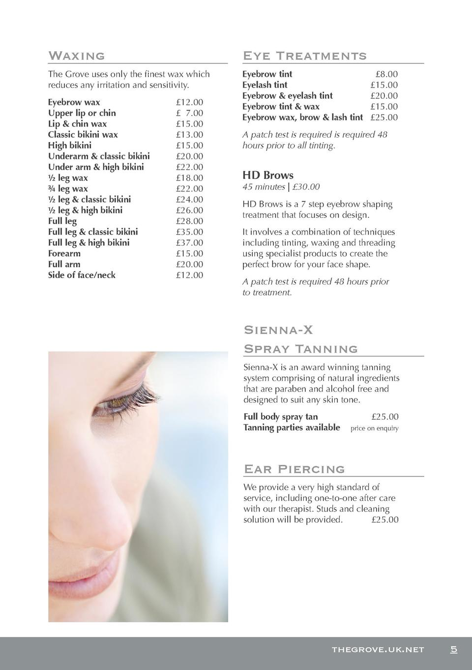 Waxing  Eye Treatments  The Grove uses only the finest wax which reduces any irritation and sensitivity.  Eyebrow tint    ...