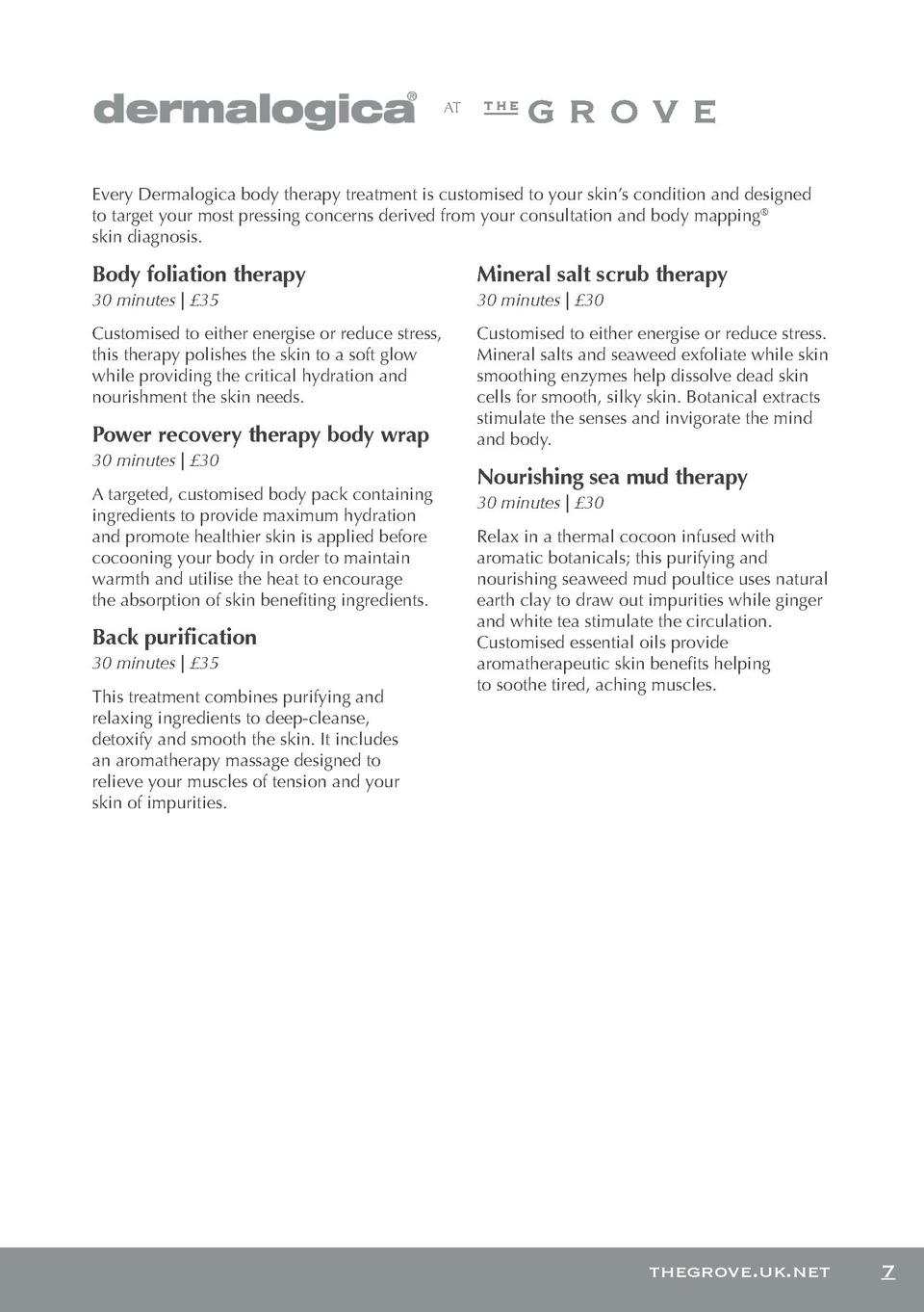 AT  tel  01487 773 088 thegrove.uk.net  Every Dermalogica body therapy treatment is customised to your skin   s condition ...