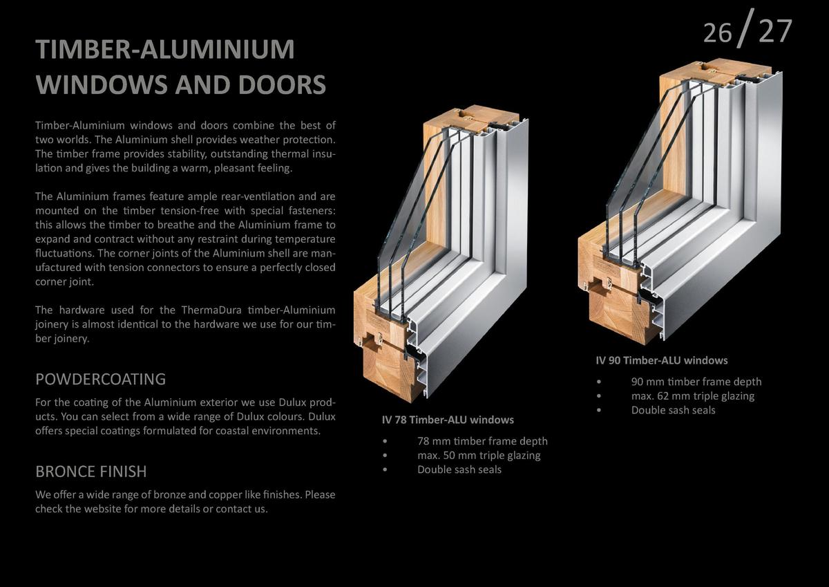 TIMBER WINDOWS AND DOORS  26  TIMBER-ALUMINIUM WINDOWS AND DOORS  Even by European standards our ThermaDura tilt-turn wind...