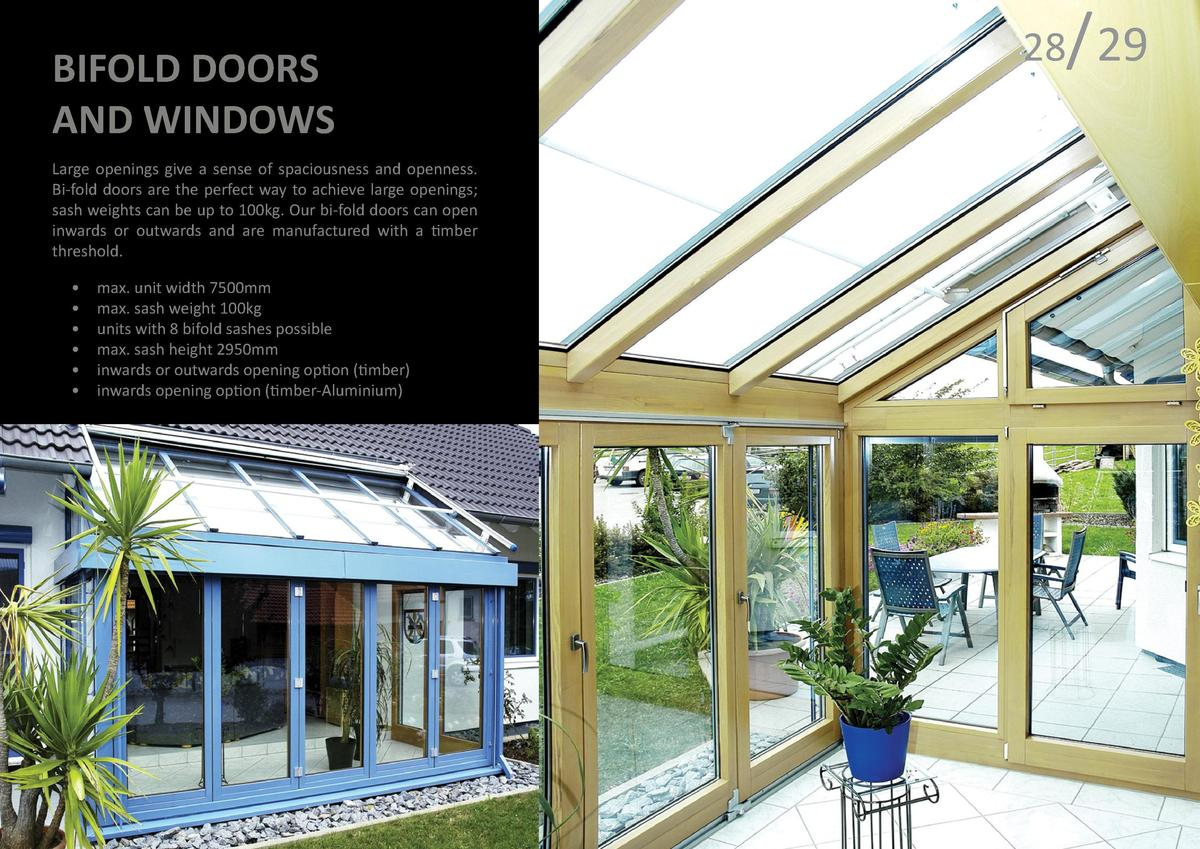 TILT-TURN DOORS AND WINDOWS  BIFOLD DOORS AND WINDOWS Large openings give a sense of spaciousness and openness. Bi-fold do...