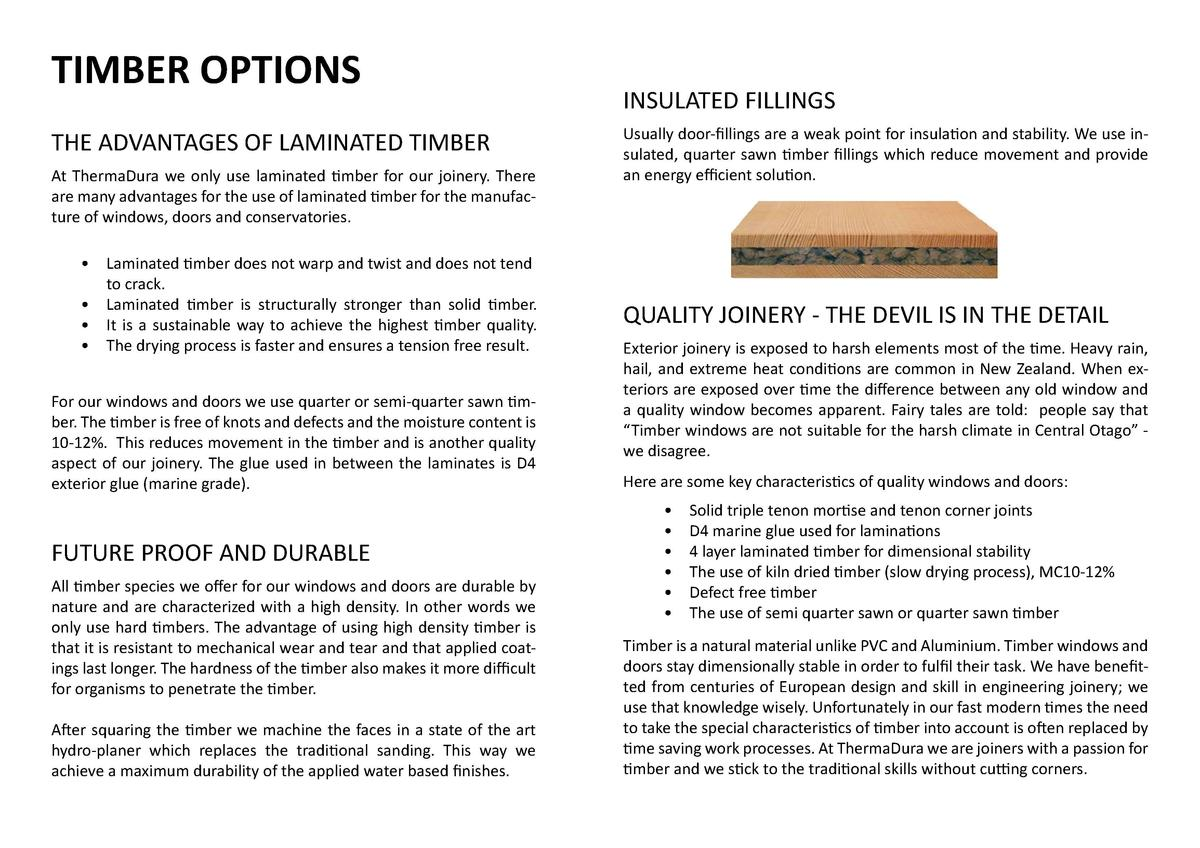 TIMBER OPTIONS  THE ADVANTAGES OF LAMINATED TIMBER At ThermaDura we only use laminated timber for our joinery. There are m...