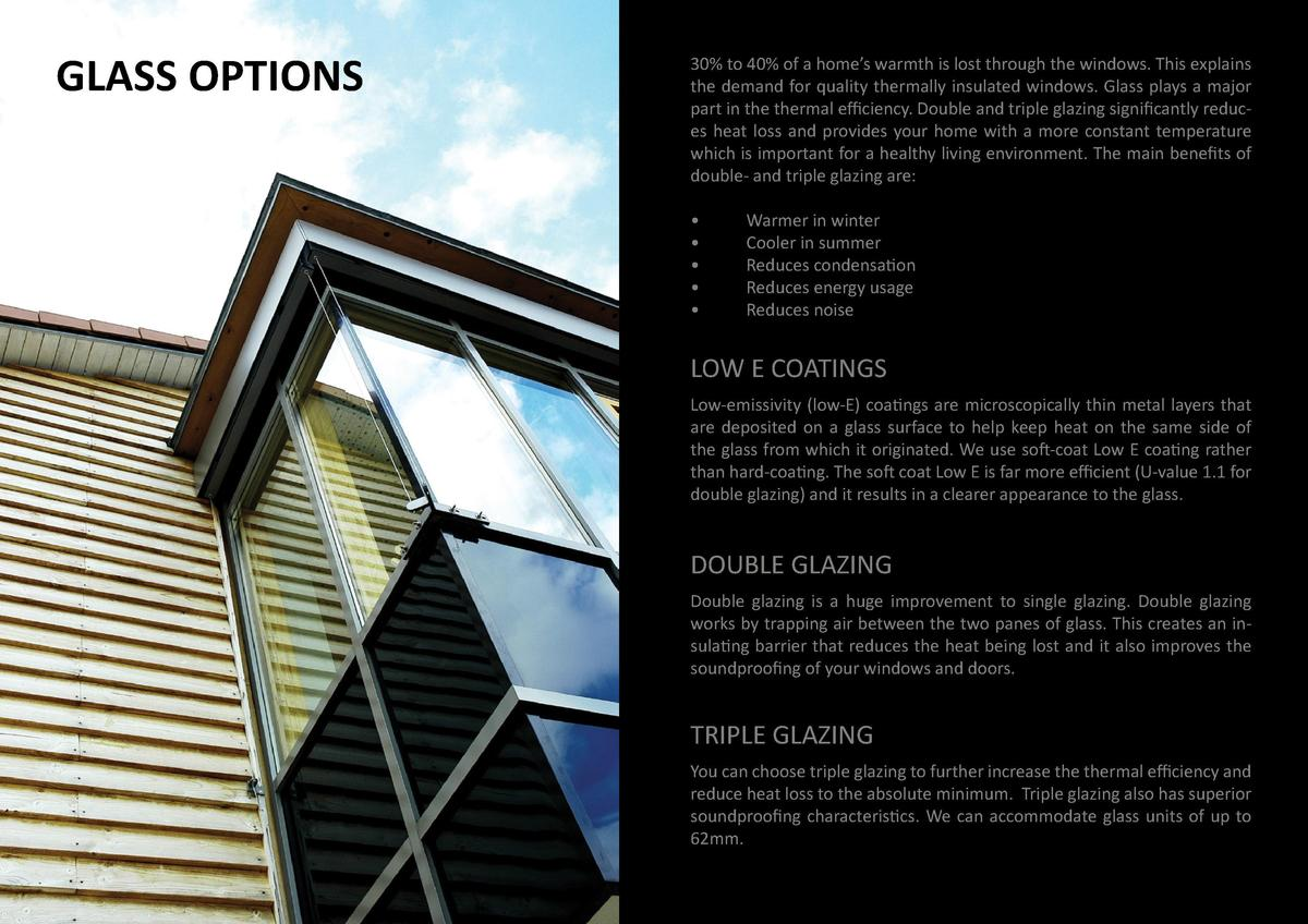 GLASS OPTIONS  30  to 40  of a home   s warmth is lost through the windows. This explains the demand for quality thermally...