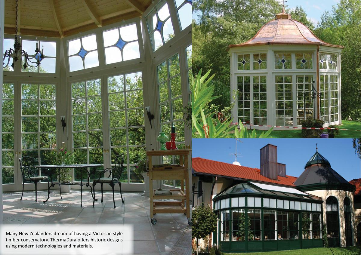 12  Many New Zealanders dream of having a Victorian style timber conservatory. ThermaDura offers historic designs using mo...