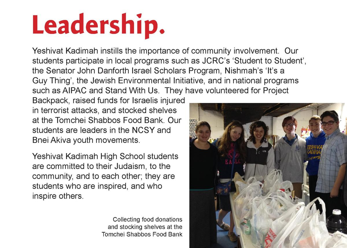 Leadership. Yeshivat Kadimah instills the importance of community involvement. Our students participate in local programs ...
