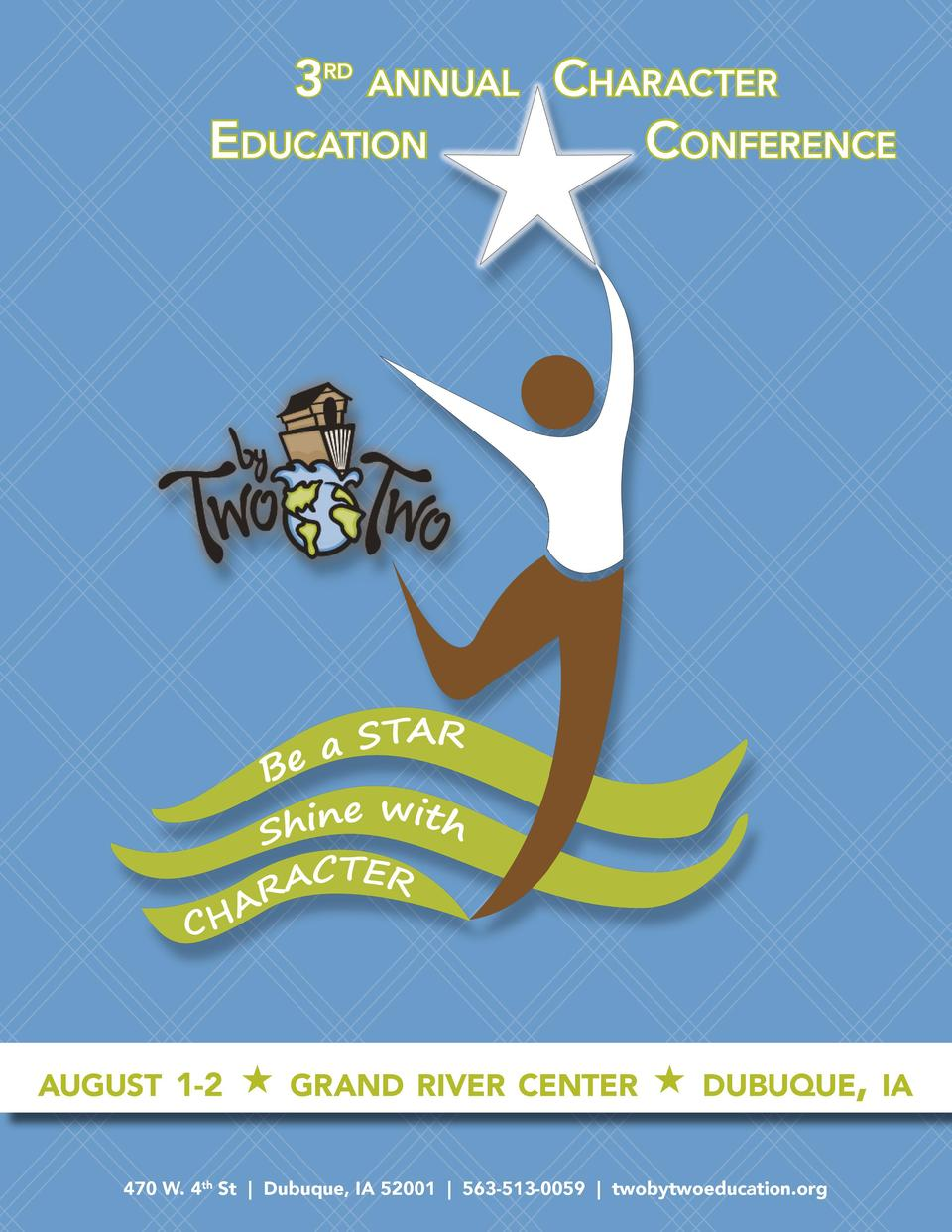 3rd annual Character Education Conference  august 1-2         grand river center     dubuque, ia  470 W. 4th St   Dubuque,...