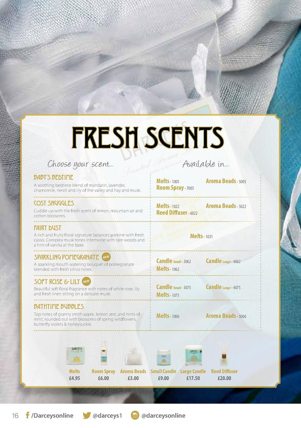 FRESH SCENTS Choose your scent...  Available in...  BABY   S BEDTIME A soothing bedtime  blend  of mandarin,  lavender, ch...