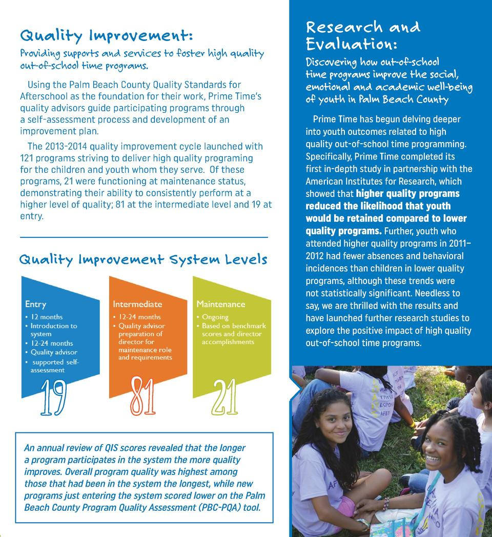 Quality Improvement   Providing supports and services to foster high quality out-of-school time programs. Using the Palm B...