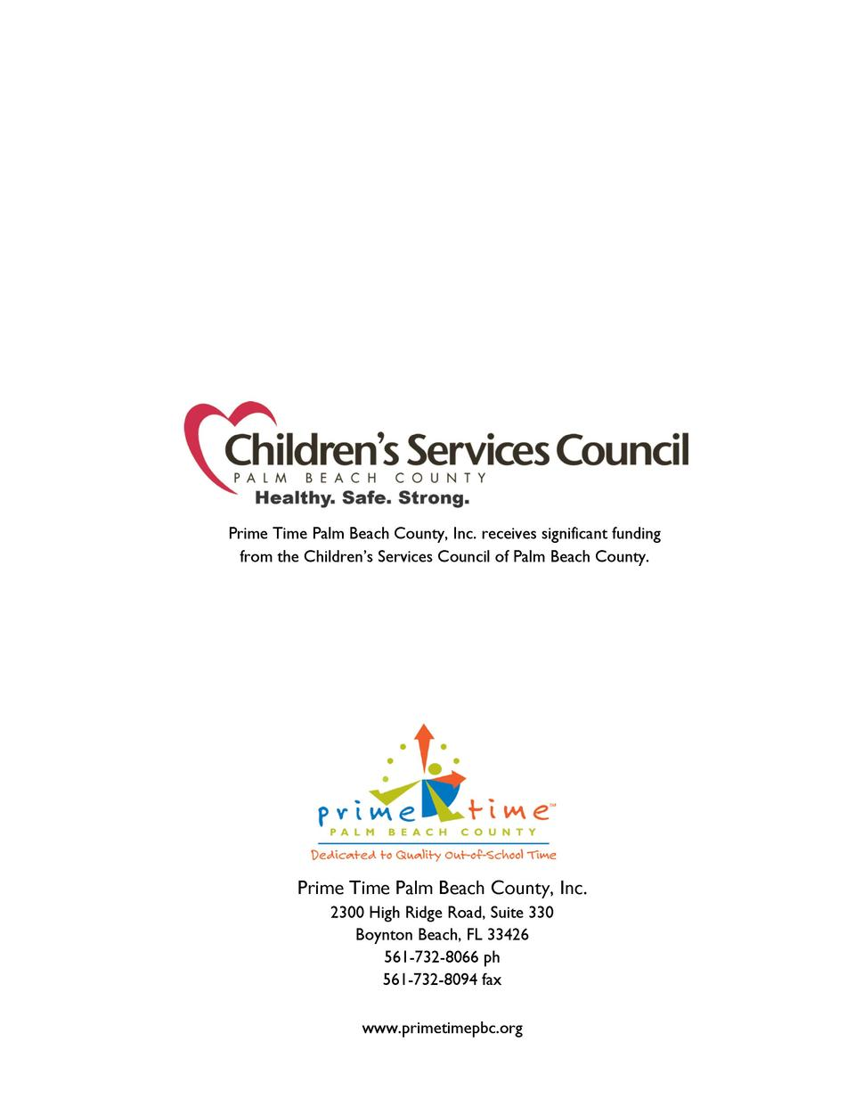Prime Time Palm Beach County, Inc. receives significant funding from the Children   s Services Council of Palm Beach Count...