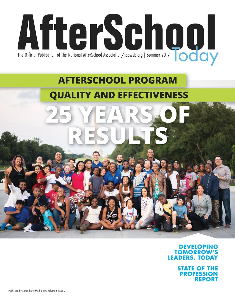 AfterSchool The Official Publication of the National AfterSchool Association naaweb.org   Summer 2017  Today  AFTERSCHOOL ...