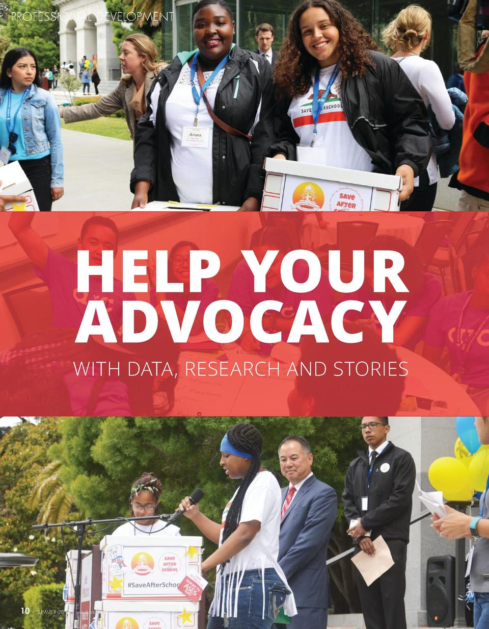 PROFESSIONAL DEVELOPMENT  HELP YOUR ADVOCACY  WITH DATA, RESEARCH AND STORIES  10  SUMMER 2017   www.naaweb.org