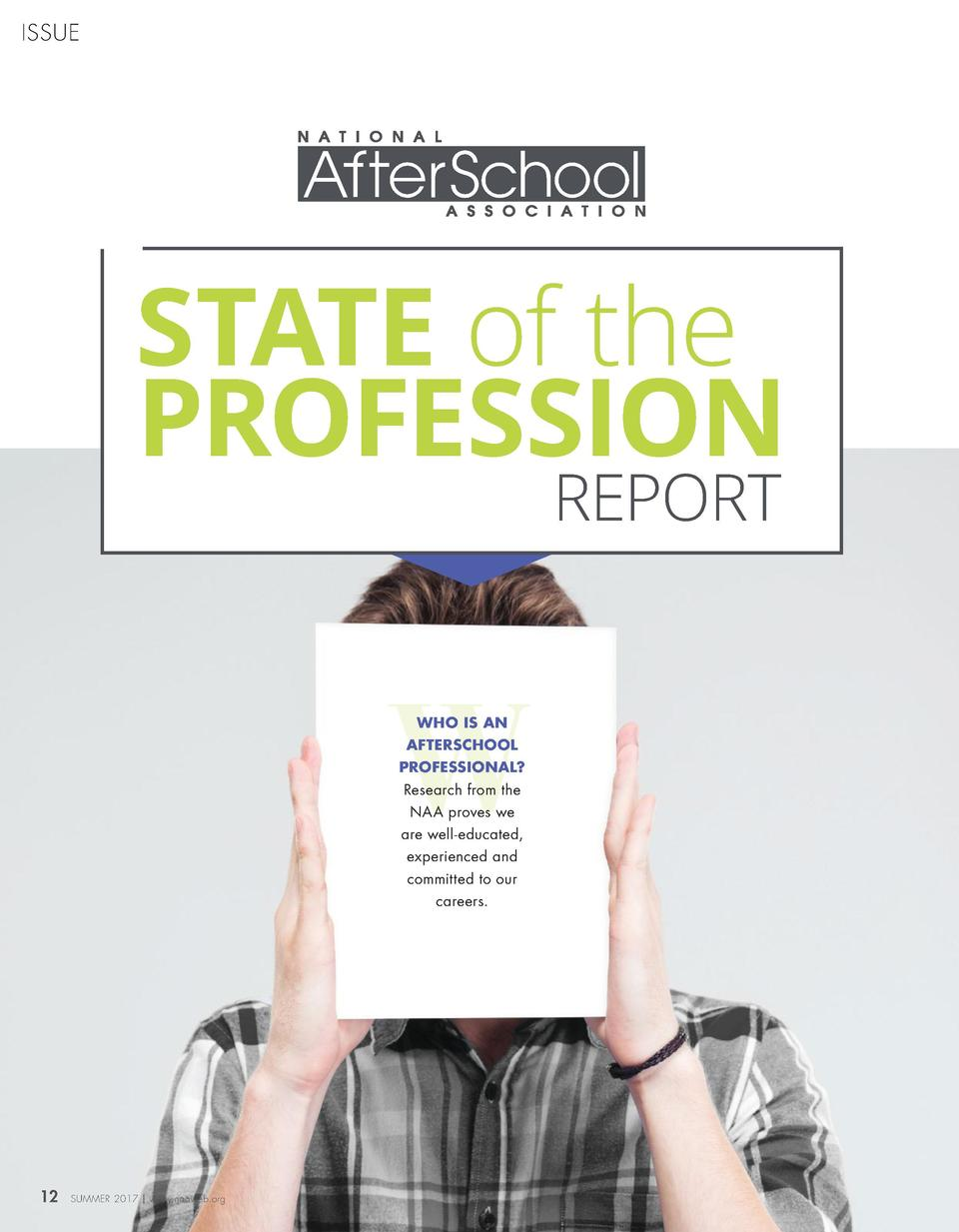 ISSUE  STATE of the PROFESSION REPORT  W WHO IS AN  AFTERSCHOOL  PROFESSIONAL  Research from the NAA proves we  are well-e...