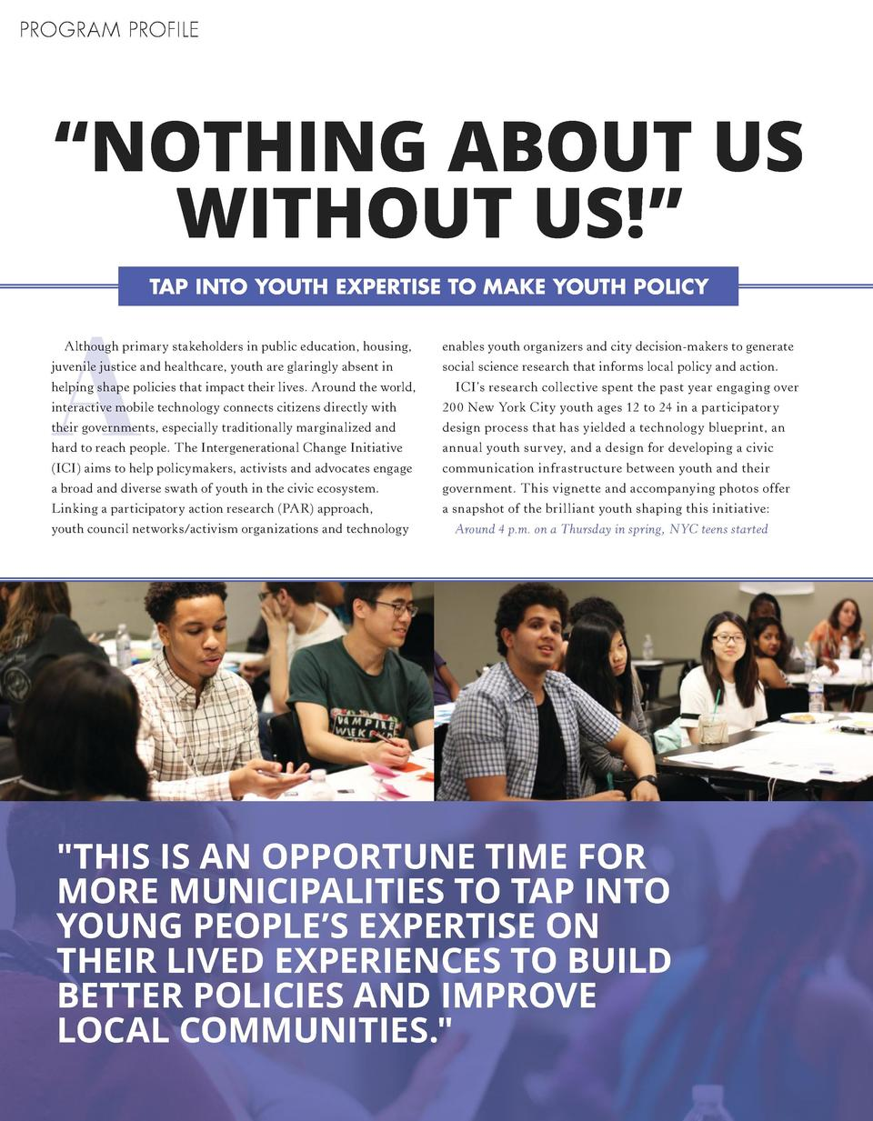 PROGRAM PROFILE     NOTHING ABOUT US WITHOUT US     TAP INTO YOUTH EXPERTISE TO MAKE YOUTH POLICY  A  Although primary sta...