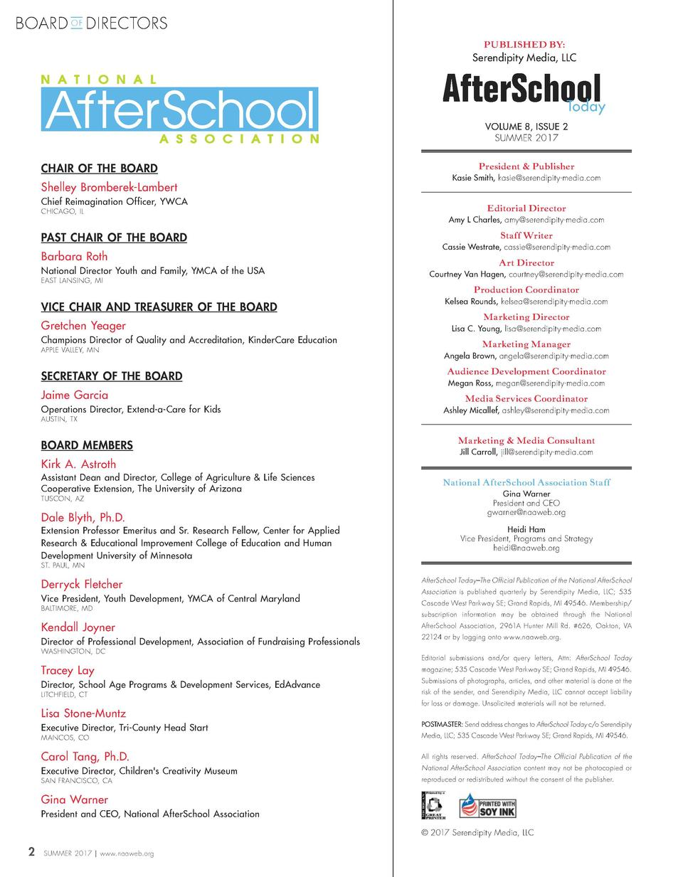 BOARD O F DIRECTORS PUBLISHED BY   Serendipity Media, LLC  AfterSchool  Today  VOLUME 8, ISSUE 2 SUMMER 2017  CHAIR OF THE...