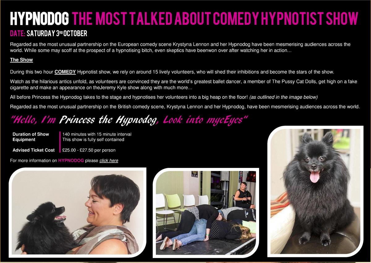 HYPNODOG The most talked about comedy hypnotist show Date  SATURDAY 3RD OCTOBER Regarded as the most unusual partnership o...