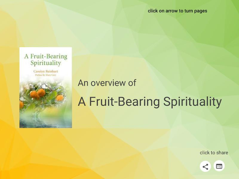click on arrow to turn pages  An overview of  A Fruit-Bearing Spirituality click to share  click to share  share web