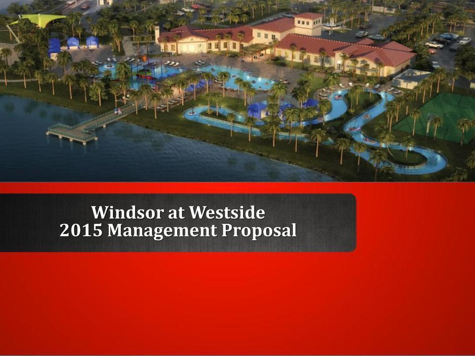 Windsor at Westside 2015 Management Proposal