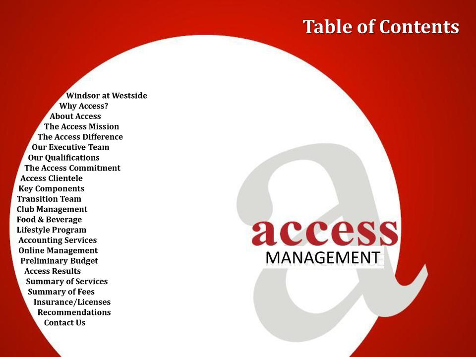Table of Contents  Windsor at Westside Why Access  About Access The Access Mission The Access Difference Our Executive Tea...