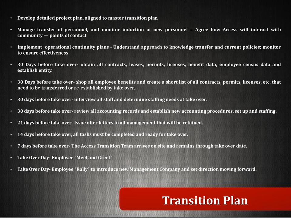 Develop detailed project plan, aligned to master transition plan       Manage transfer of personnel, and monitor indu...