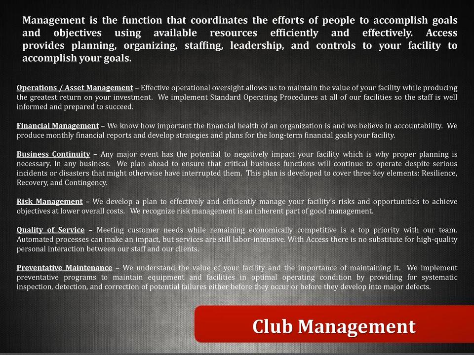 Management is the function that coordinates the efforts of people to accomplish goals and objectives using available resou...