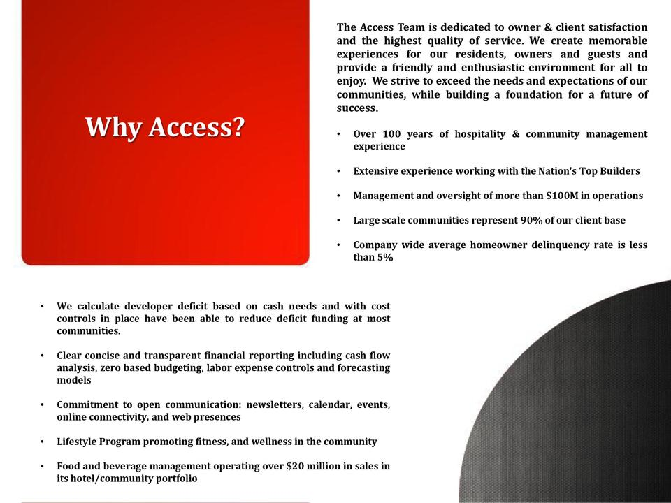 Why Access   The Access Team is dedicated to owner   client satisfaction and the highest quality of service. We create mem...