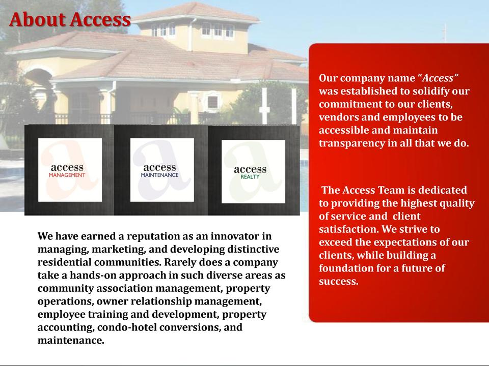 About Access Our company name    Access    was established to solidify our commitment to our clients, vendors and employee...