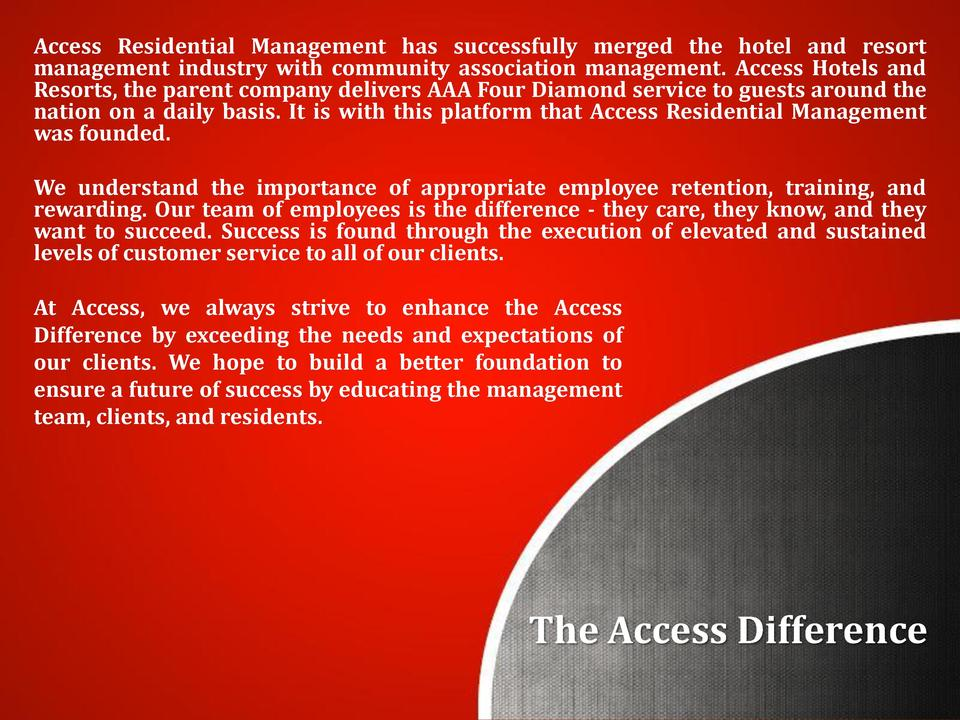 Access Residential Management has successfully merged the hotel and resort management industry with community association ...
