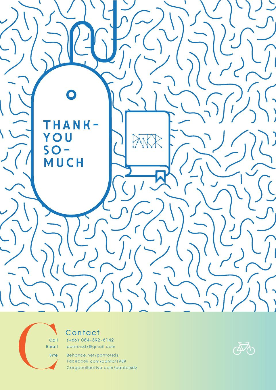 thankyou somuch  Call Email Site  Contact   66  084-392-6142 pantorsdz gmail.com Behance.net pantorsdz Facebook.com pantor...