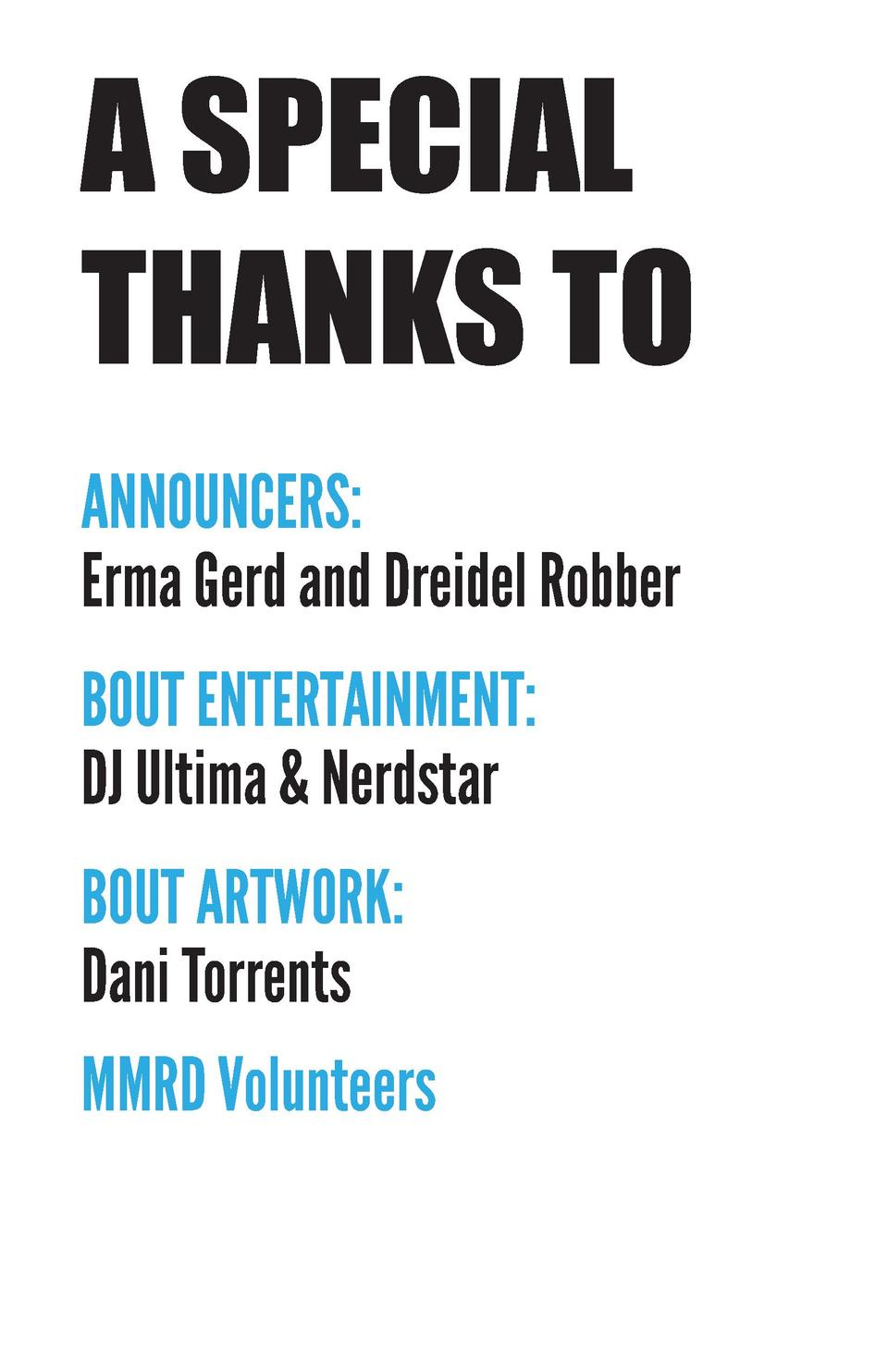 A SPECIAL THANKS TO Announcers  Erma Gerd and Dreidel Robber Bout entertainment  DJ Ultima   Nerdstar Bout Artwork  Dani T...